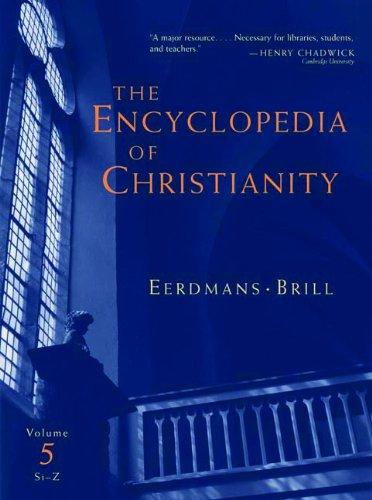 9789004145962: The Encyclopedia of Christianity: SI-Z Volume 5: SI-Z v. 5 (Encyclopedia of Christianity (Brill))