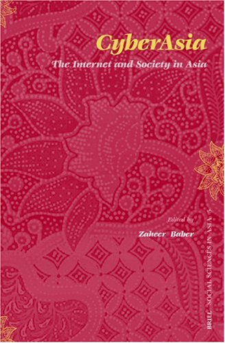9789004146259: Cyberasia: The Internet And Society in Asia (Social Sciences in Asia, V. 5)