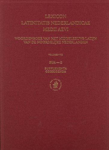 Lexicon Latinitatis Nederlandicae Medii Aevi: Sua-Z, with Supplementa and Corrigenda Volume VIII (...