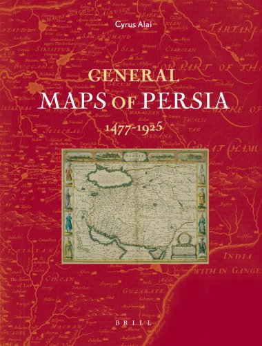 9789004147591: General Maps of Persia 1477 - 1925 (Handbook of Oriental Studies: Section 1, the Near & Middle East)