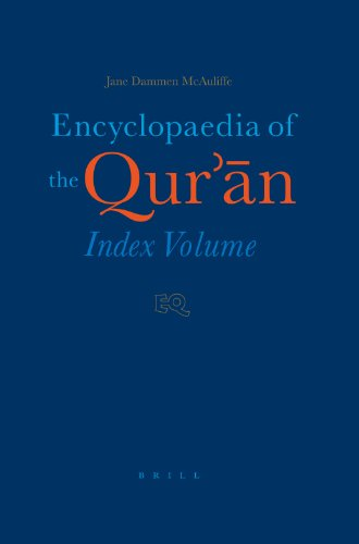 Encyclopaedia of the Qur'n, Index Volume (Encyclopaedia: McAuliffe, J.D. (ed.),