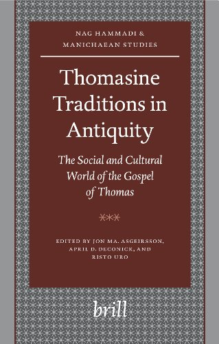 9789004147799: Thomasine Traditions in Antiquity: The Social and Cultural World of the Gospel of Thomas (Nag Hammadi and Manichaean Studies)