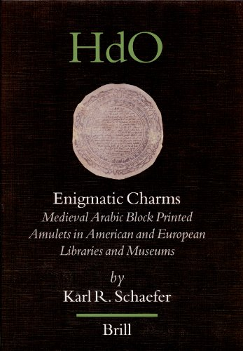 Enigmatic Charms: Medieval Arabic Block Printed Amulets in American and European Libraries and ...