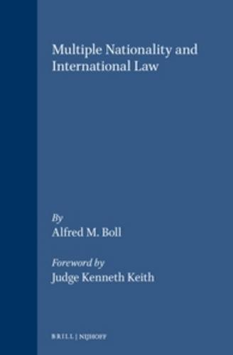 Multiple Nationality And International Law (Developments in: Alfred Michael Boll
