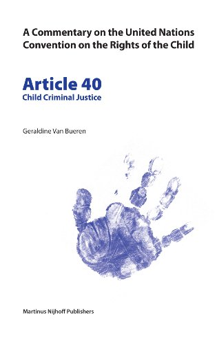 9789004148888: Commentary on the United Nations Convention on the Rights of the Child: Child Criminal Justice Article 40 (A Commentary on the United Nations Convention on the Rights of the Child)