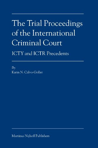 9789004149311: The Trial Proceedings of the International Criminal Court: ICTY and ICTR Precedents