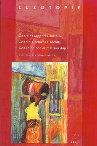 Lusotopie Volume XII 1/2, 2005: Gendered Social Relationships, Vol. 12, Nos. 1-2 (English, French and Portuguese Edition) by. - Moorman, Marissa / Sheldon, Kathleen, ed.