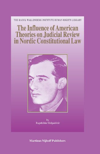 9789004150027: The Influence of American Theories on Judicial Review in Nordic Constitutional Law (Raoul Wallenberg Institute Human Rights Library)