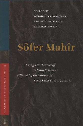 Sôfer Mahîr. Essays in Honour of Adrian Schenker. Offered by Editors of Biblia Hebraica Quinta (Supplements to Vetus Testamentum. Volume 110) - Goldman, Yohanan A.P.