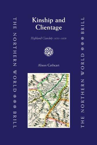 Kinship and Clientage: Highland Clanship 1451-1609 (Hardback): Alison Cathcart
