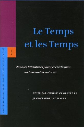 Le Temps Et Les Temps: Dans Les Litteratures Juives Et Chretiennes Au Tournant De Notre Ere (Supplements to the Journal for the Study of Judaism): 112 - Grappe, Christian; Ingelaere, Jean-Claude