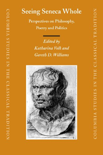 9789004150782: Seeing Seneca Whole (Columbia Studies in the Classical Tradition)
