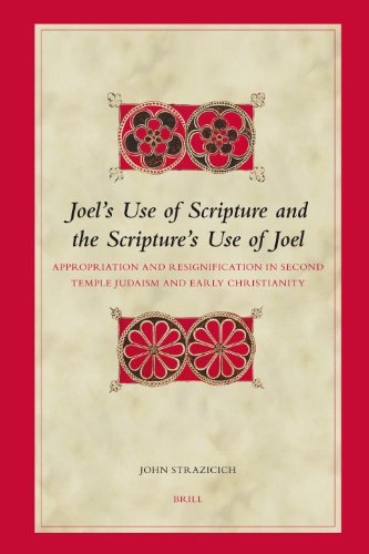 Joel's Use of Scripture And the Scripture's Use of Joel: Appropriation And ...