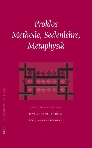 Proklos, Methode, Seelenlehre, Metaphysik: Akten der Konferenz in Jena AM 18.-20. September 2003 (...