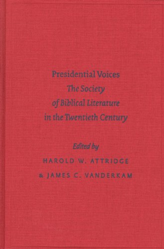 Presidential Voices (Biblical Scholarship in North America): J.C., VanderKam, H.W.,
