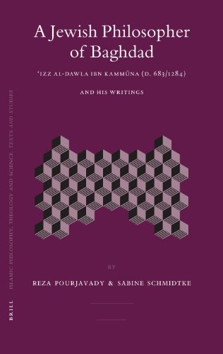 9789004151390: A Jewish Philosopher of Baghdad: Izz Al-dawla Ibn Kammuna D. 683/1284 and His Writings