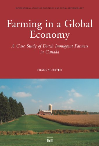 9789004151703: Farming in a Global Economy: A Case Study of Dutch Immigrant Farmers in Canada (International Studies in Sociology and Social Anthropology)