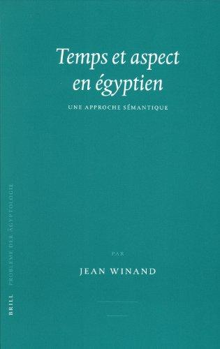 Temps Et Aspect En Egyptien: Une Approche Sémantique - Winand, Jean