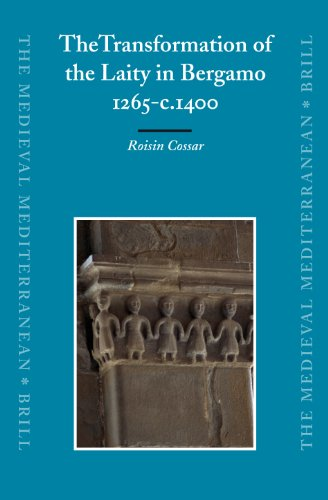 The Transformation of the Laity in Bergamo, 1265-c.1400 (Hardback): Roisin Cossar