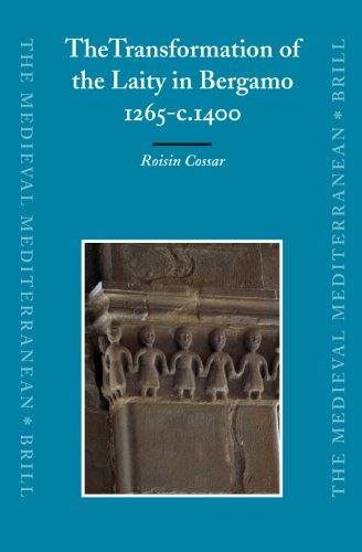 The Transformation of the Laity in Bergamo, 1265-c.1400 (Hardback): Roisin Cossar