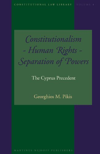 9789004152410: Constitutionalism - Human Rights - Separation of Powers: The Cyprus Precedent (Constitutional Law Library)