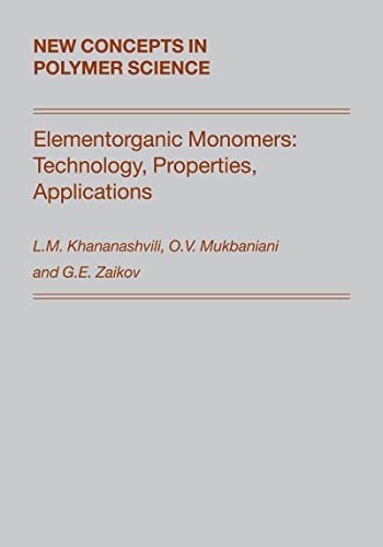 Elementorganic monomers: technology, properties, applications.: Khananashvili, L.M., O.V. ...