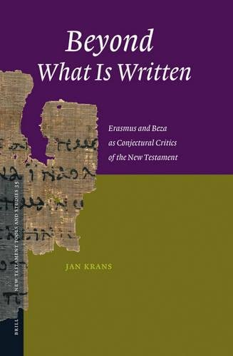 9789004152861: Beyond What Is Written: Erasmus and Beza as Conjectural Critics of the New Testament (New Testament Tools and Studies)