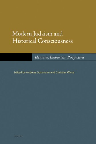 Modern Judaism and Historical Consciousness: Identities, Encounters, Perspectives