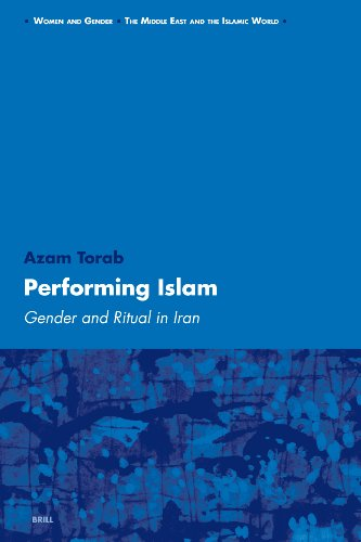 Performing Islam: Gender and Ritual in Iran: TORAB, Azam