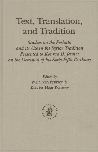 Text, Translation, and Tradition: Studies on the Peshitta and its Use in the Syriac Tradition ...