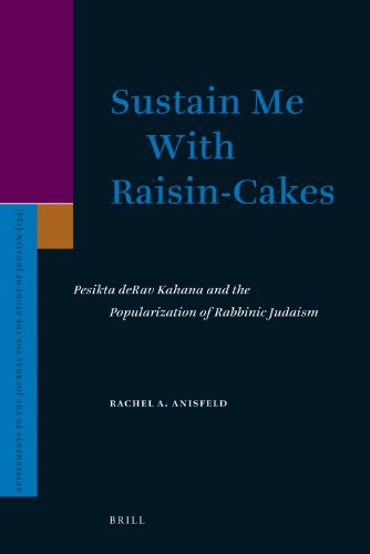 9789004153226: Sustain Me With Raisin-Cakes: Pesikta deRav Kahana and the Popularization of Rabbinic Judaism (Supplements to the Journal for the Study of Judaism)