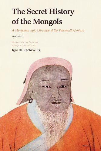 9789004153639: The Secret History of the Mongols: A Mongolian Epic Chronicle of the Thirteenth Century (Brill's Inner Asian Library) 2 vol. set