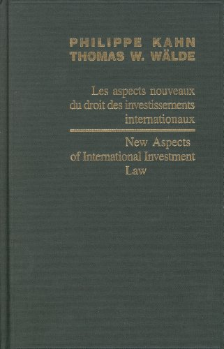 9789004153721: New Aspects of International Investment Law/Les aspects nouveaux du droit des investissements internationaux (Centre for Studies and Research in International Law and Int) (English and French Edition)
