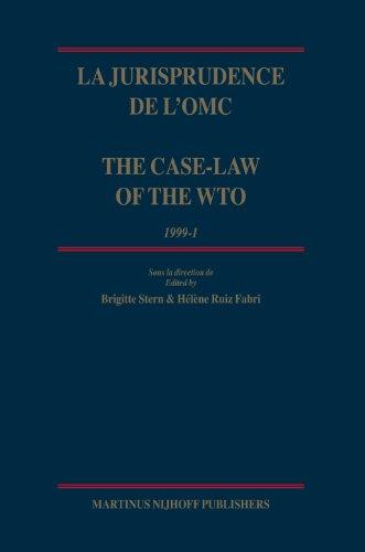 La jurisprudence de l'OMC/ The Case-Law of the WTO (Case-Law of the Wto / La Jurisprudence de L'Omc) (English and French Edition) (9789004154001) by Stern; B. (ed.); Ruiz Fabri; H. (ed.)