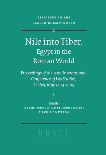 9789004154209: Nile into Tiber: Egypt in the Roman World: Proceedings of the IIIrd International Conference of Isis Studies, Leiden, May 11-14 2005 (Religions in the Graeco-Roman World)