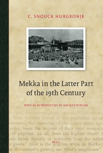 9789004154490: Mekka in the Latter Part of the 19th Century: Daily Life, Customs and Learning. The Moslims of the East-Indian Archipelago (Brill Classics in Islam)