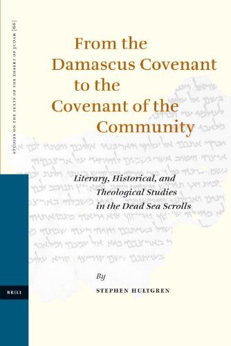 9789004154650: From the Damascus Covenant to the Covenant of the Community (STUDIES ON THE TEXTS OF THE DESERT OF JUDAH)