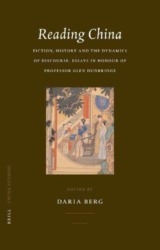 Reading China: Fiction, History and the Dynamics of Discourse. Essays in Honour of Professor Glen ...