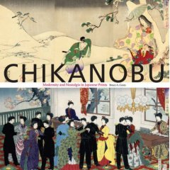 Chikanobu: Modernity and Nostalgia in Japanese Prints