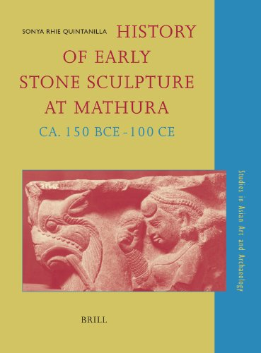 History of Early Stone Sculpture at Mathura, Ca. 150 BCE - 100 CE (Hardback): Sonya Rhie ...