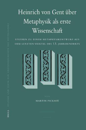 Heinrich von Gent über Metaphysik als erste Wissenschaft (Studien Und Texte Zur Geistesgeschichte ...