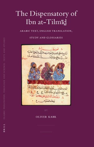 The dispensatory of Ibn at-Tilm (Islamic Philosophy, Theology and Science): O., Kahl