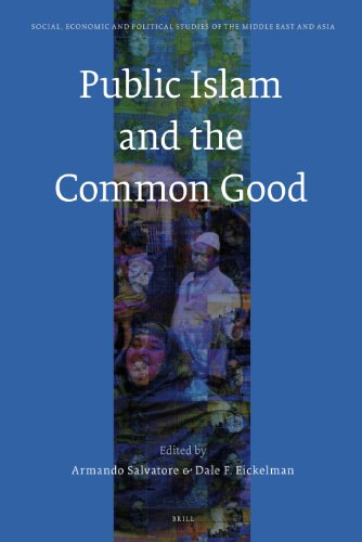 9789004156227: Public Islam and the Common Good (Social, Economic and Political Studies of the Middle East and Asia)