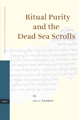 Ritual Purity and the Dead Sea Scrolls (Studies on the Texts of the Desert of Judah): Werrett, Ian ...