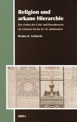 9789004156678: Religion Und Arkane Hierarchie: Der Orden Der Gold- Und Rosenkreuzer Als Geheime Kirche Im 18. Jahrhundert (Aries Book Series)