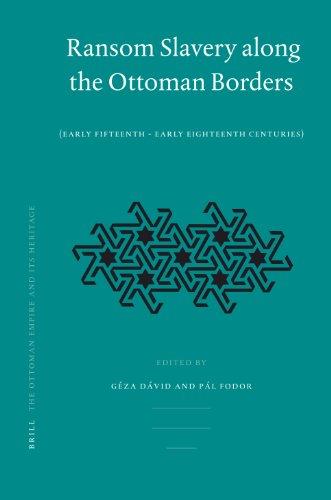 Ransom Slavery along the Ottoman Borders (Ottoman