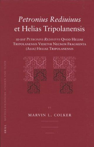 Petronius Rediuiuus et Helias Tripolanensis: Id Est Petronius Rediuiuus Quod Heliae Tripolanensis ...