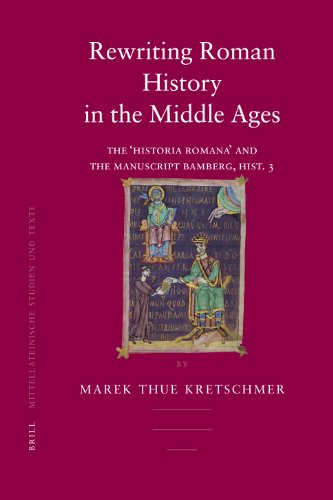 Rewriting Roman History in the Middle Ages (Mittellateinische Studien Und Texte)