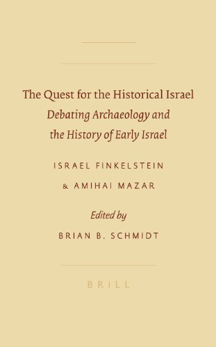 The Quest for the Historical Israel: Debating Archaeology and the History of Early Israel (Sbl - Archaeology and Biblical Studies) (9004157387) by Finkelstein, Israel; Mazar, Amihai
