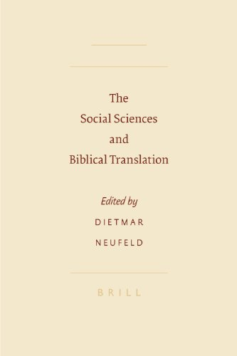 The Social Sciences and Biblical Translation (Sbl - Symposium): D Neufeld; C B Horn; Dietmar ...